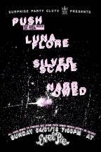 APRIL 1ST Push//Luna Flore//Narrowed//Silverscape