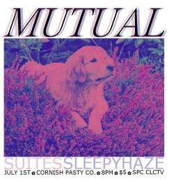 JULY 1ST Mutual // Suites // Sleepyhaze
